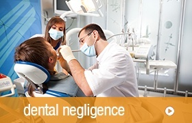 Claim compensation for dentists negligence